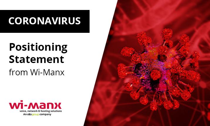 Wi-Manx Coronavirus Positioning Statement